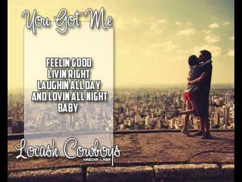 [On Screen Lyrics] Locash Cowboys - You Got Me