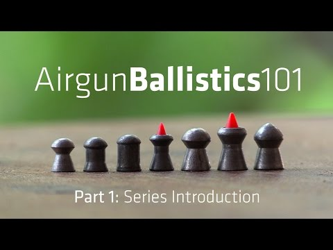 AIRGUN BALLISTICS 101: Series Introduction | AB101 pt.1