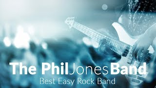 Best Easy Rock Bands - The Phil Jones Band - Best Easy Rock Band
