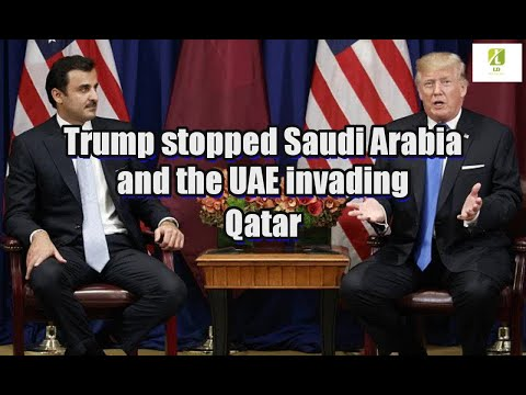 Trump stopped Saudi Arabia and the UAE invading Qatar