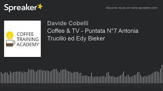 Ospiti della puntata: Antonia Trucillo Edy Bieker L'approfondimento di Fosca Vezzulli sul Cold Brew.