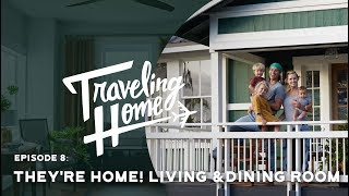 Ep.8: Traveling Home | They're Home! Living & Dining Room - Stafaband