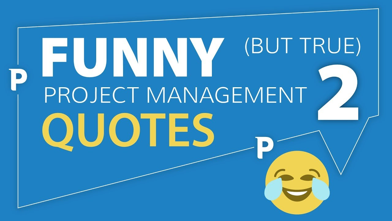 Funny (but true) Project Management Quotes 2