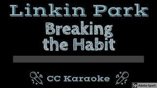 Linkin Park Breaking the Habit CC Karaoke Instrumental Lyrics