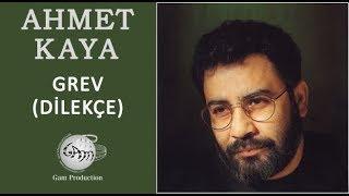 Grev-Dileke Ahmet Kaya