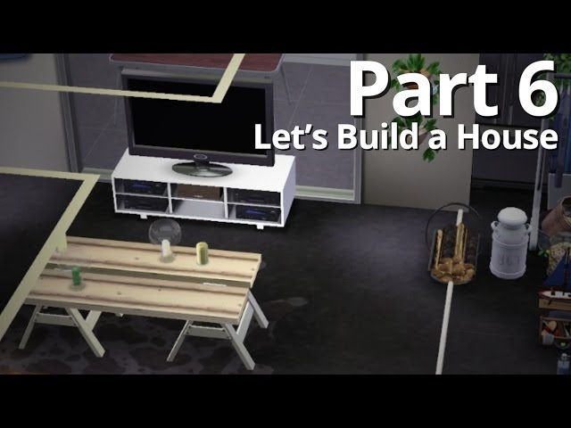 Let's Build a House - Part 6 | Season 3 (w/ Deligracy)