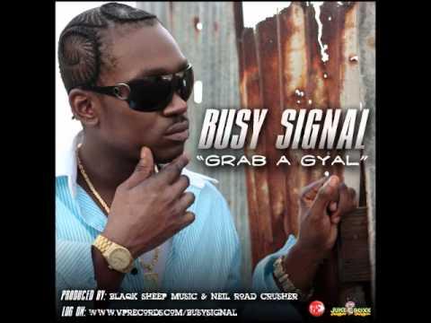 BUSY SIGNAL - GRAB A GYAL - {JUKE BOXX PRODUCTION} {JANUARY 2011}