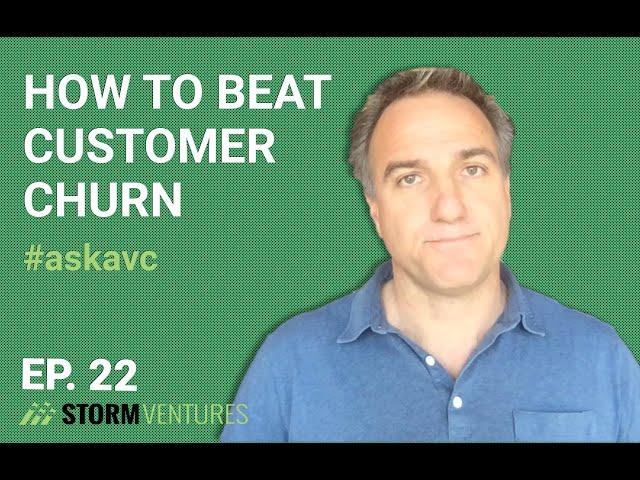 How to beat customer churn - AskAVC #22