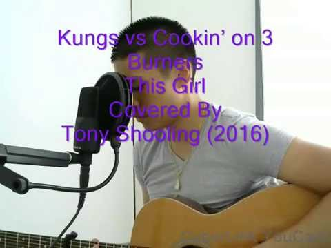 Kungs vs Cookin' on 3 Burners - This Girl  An acoustic Cover By Tony Shooling