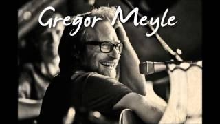 Gregor Meyle - Kleines Lied