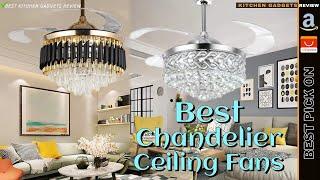 10 Best Chandelier Ceiling Fans 2020