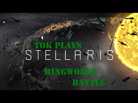 Tok plays Stellaris - Battle For Sanctuary (Non-Fallen Empire Ringworld!)