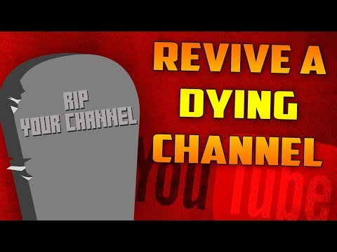 How to Revive a DYING YouTube Channel