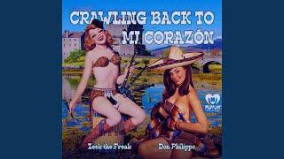 Crawling Back to Mi Corazon