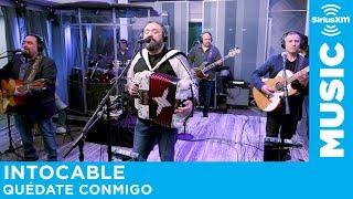 """Intocable - """"Quédate Conmigo"""" [LIVE @ SiriusXM]"""