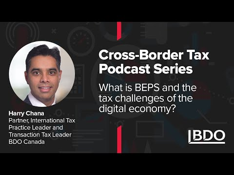 What is BEPS and how does it affect taxation in the digital economy? | BDO Canada