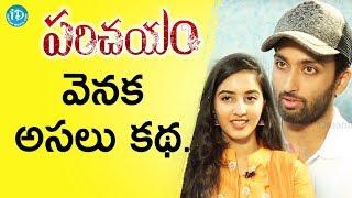 Virat konduru  Simrat Kaur About Parichayam Movie Story Line || Talking Movies With iDream