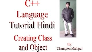 C++ Programming  Language Tutorial Hindi 48 Creating Class and Object with example
