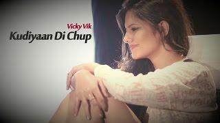 Vicky Vik - Kudiyaan Di Chup | Teaser | Latest Punjabi Song 2015