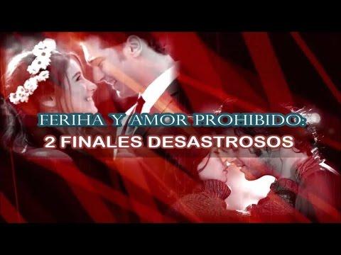 Feriha y Amor prohibido, 2 finales desastrosos.
