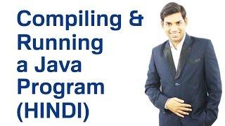 Compiling and Running a Java Program (HINDI)