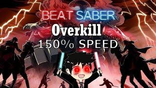 150% SPEED Overkill - RIOT (Expert+)   Beat Saber