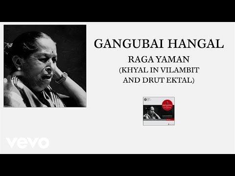 Gangubai Hangal - Raga Yaman (Khyal In Vilambit And Drut Ektal (Pseudo Video))