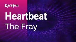 Karaoke Heartbeat - The Fray *