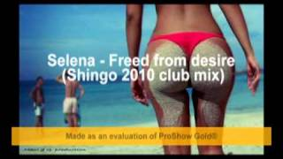 Selena - Freed From Desire (Shingo 2010 Club Mix)