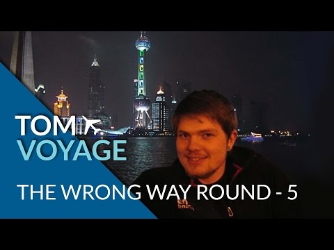 The Wrong Way Round - Part 5 - Xi'an, Shanghai and Home!