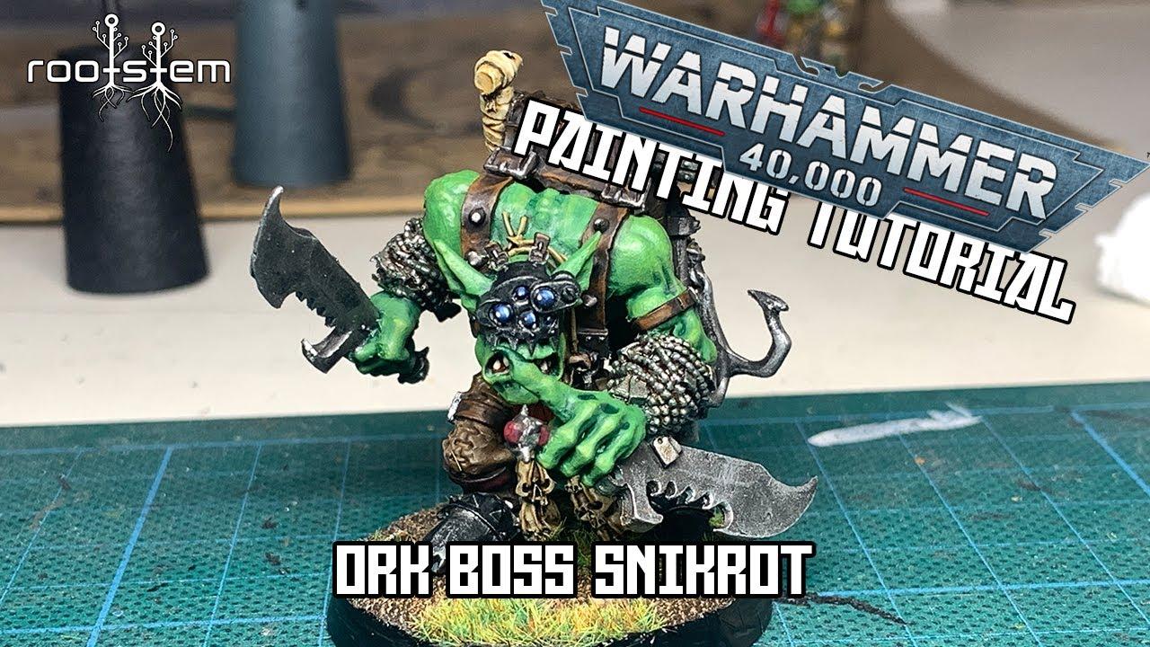 Ork Boss Snikrot - Painting Tutorial