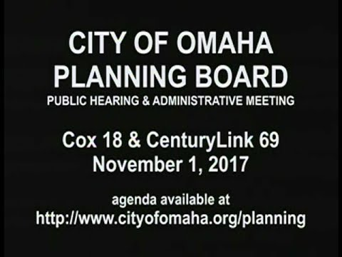 City of Omaha Planning Board Public Hearing and Administration Meeting, November 1, 2017.