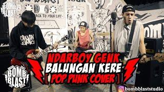 NDARBOY GENK - BALUNGAN KERE Pop Punk Cover