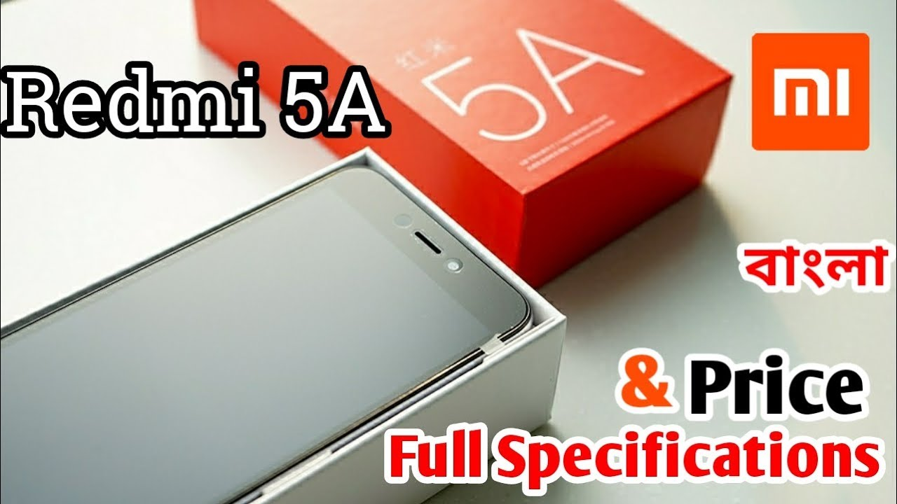 Xiaomi redmi 5a Full Specifications and price - in Bangla