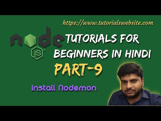 Node.js Tutorials for beginners in hindi | Nodemon Installation | Part-9