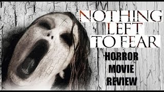 NOTHING LEFT TO FEAR ( 2013 Anne Heche ) Horror Movie Review
