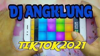 DJ ANGKLUNG REMIX TIK TOK 2021 - Drum Pads 24