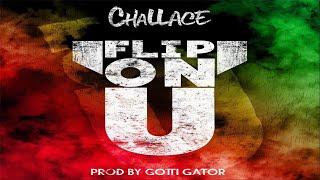 Gotti Gator Ft. Challace - Flip On U (Prod. By Gotti Gator) (2020 New Official Audio) #TheTrueprint