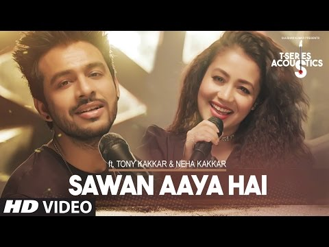 Sawan Aaya Hai Video Song| T-Series Acoustics |Tony Kakkar & Neha Kakkar⁠⁠⁠⁠ | T-Series