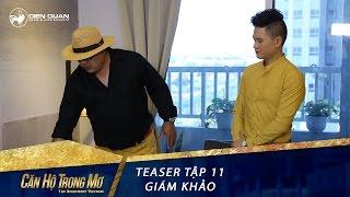 can ho trong mo 1  teaser tap 11 bo doi giam khao khen khong tiec loi voi thiet ke cua top 4