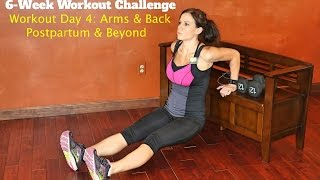 Postpartum & Beyond: Week 1, Day 4: Arms & Back Workout