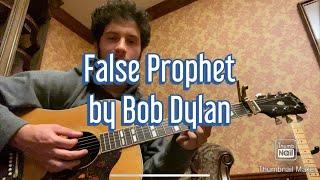 Bob Dylan - False Prophet Guitar Cover