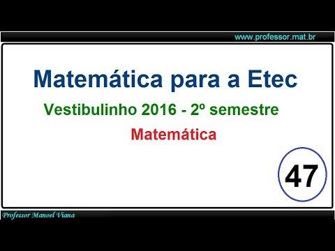 Prova de Matemática Vestibulinho da ETEC - 2º Semestre 2016 (Questão 47)