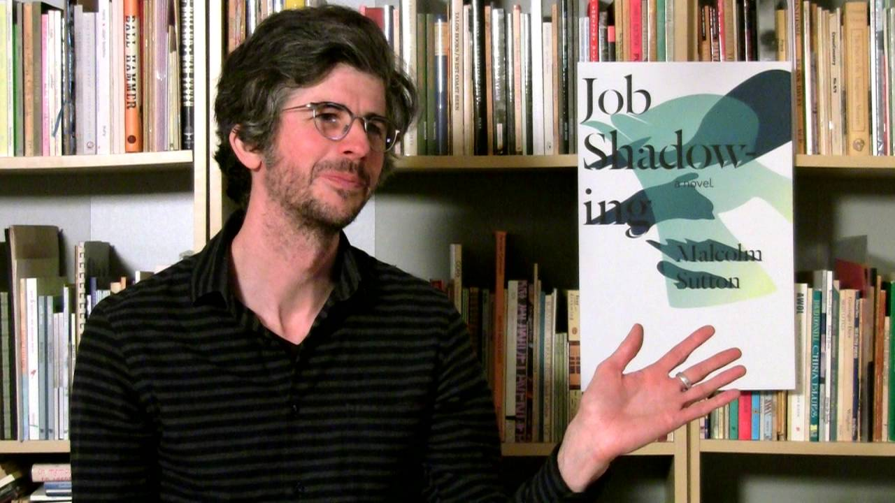 the bookthug interview malcolm sutton author of job the bookthug interview malcolm sutton author of job shadowing