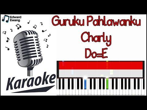 Karaoke Guruku Pahlawanku! Charly (Nada Dasar Do=E)