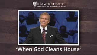 Adrian Rogers: When God Cleans House #2480