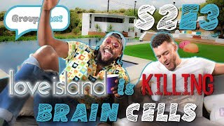 Love Island Is Killing Brain cells | GROUP CHAT S2 Episode 3