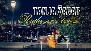 Tanja Žagar - Rada sem tvoja (Official Video)