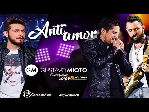 Gustavo Mioto - Anti-Amor Part. Jorge e Mateus