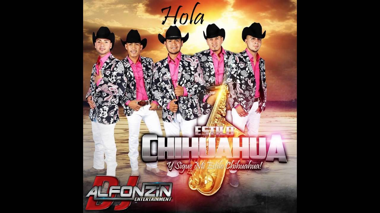 Download Estilo Chihuahua - Hola   2016